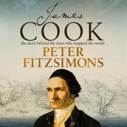 James Cook - The story behind the man who mapped the world audiobook by Peter FitzSimons
