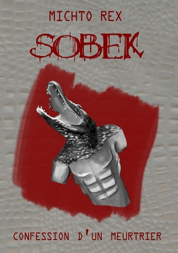 Sobek, confession d'un meurtrier ebook by Michto Rex