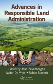 Advances in Responsible Land Administration ebook by Zevenbergen, Jaap