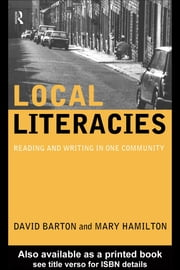 Local Literacies: Reading and Writing in One Community ebook by Barton, David