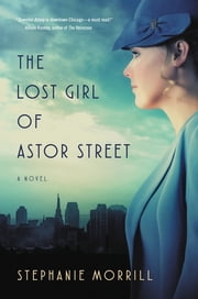 The Lost Girl of Astor Street ebook by Stephanie Morrill