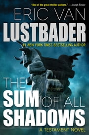 The Sum of All Shadows ebook by Eric Van Lustbader