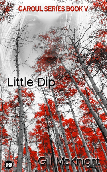 Little Dip - Garoul, #5 eBook by Gill McKnight