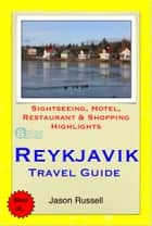 Reykjavik, Iceland Travel Guide - Sightseeing, Hotel, Restaurant & Shopping Highlights (Illustrated) ebook by Jason Russell