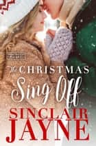 The Christmas Sing Off ebook by Sinclair Jayne