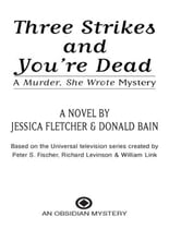 Murder, She Wrote: Three Strikes and You're Dead ebook by Jessica Fletcher,Donald Bain