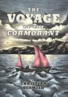 The Voyage of the Cormorant ebook by