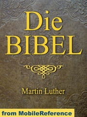 Die Bibel (Deutsch Martin Luther Translation) German Bible: Mit Illustrationen. Illustrated By Dore (Mobi Classics) ebook by MobileReference