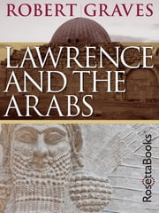 Lawrence and the Arabs ebook by Robert Graves