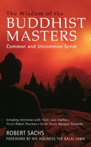 The Wisdom of the Buddhist Masters ebook by Robert Sachs