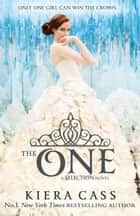 The One (The Selection, Book 3) ebook by