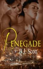 Renegade ebook by B.J. Scott