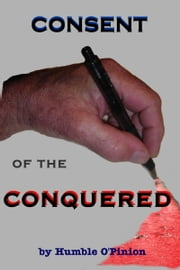 Consent of the Conquered ebook by Humble O'Pinion