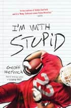 I'm With Stupid ebooks by Geoff Herbach