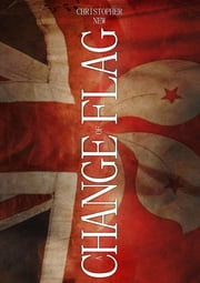 A Change of Flag ebook by Christopher New