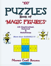 100 Puzzles Book of Magic Figures: All Illustrated, Colored & Solutions