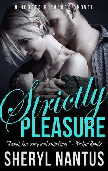 Strictly Pleasure - Hooded Pleasures, #2 ebook by Sheryl Nantus