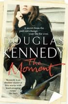 The Moment ebook by