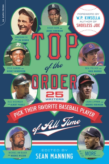 Top of the Order - 25 Writers Pick Their Favorite Baseball Player of All Time ebook by