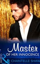 Master Of Her Innocence (Mills & Boon Modern) (Bought by the Brazilian, Book 2) ekitaplar by Chantelle Shaw