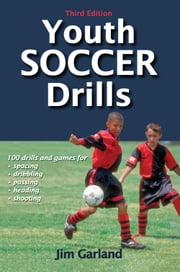 Youth Soccer Drills, 3E ebook by Jim Garland