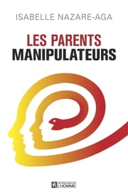 Les parents manipulateurs ebook by Isabelle Nazare-Aga