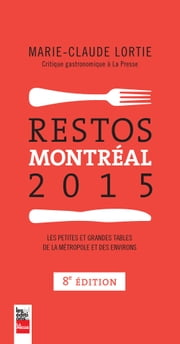 Restos Montréal 2015 ebook by Marie-Claude Lortie