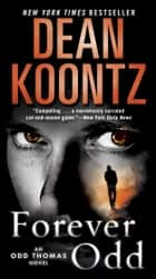 Forever Odd - An Odd Thomas Novel eBook by Dean Koontz