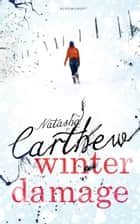 Winter Damage ebook by Natasha Carthew