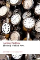 The Way We Live Now ebook by Anthony Trollope, Francis O'Gorman