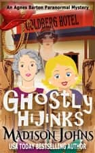 Ghostly Hijinks ebook by Madison Johns