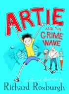 Artie and the Grime Wave ebook by Richard Roxburgh
