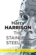 The Stainless Steel Rat - The Stainless Steel Rat Book 1 ebook by Harry Harrison
