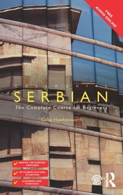 Colloquial Serbian - The Complete Course for Beginners ebook by Celia Hawkesworth