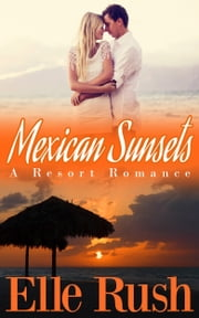 Mexican Sunsets ebook by Elle Rush