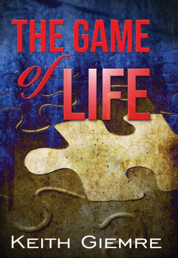 The Game Of Life ebook by Keith Giemre