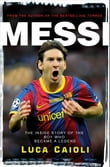 Messi – 2013 Edition: The Inside Story of the Boy Who Became a Legend