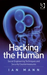 Hacking the Human - Social Engineering Techniques and Security Countermeasures ebook by Mr Ian Mann