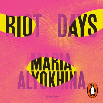 Riot Days audiobook by Maria Alyokhina