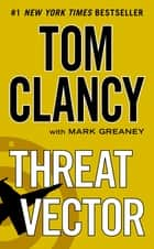 Threat Vector ebook by Tom Clancy, Mark Greaney