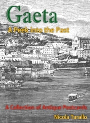 Gaeta - A Peek Into the Past ebook by Nicola Tarallo