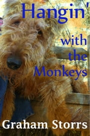 Hangin' With the Monkeys ebook by Graham Storrs