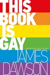 This Book Is Gay ebook by James Dawson