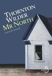 Mr. North ebook by Thornton WILDER, Eric CHEDAILLE