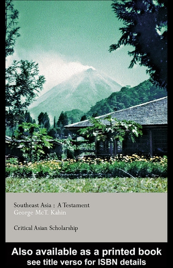 Southeast Asia - A Testament ebook by George McT. Kahin