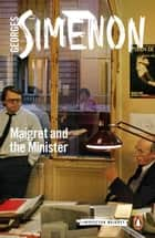 Maigret and the Minister ebook by Georges Simenon, Ros Schwartz