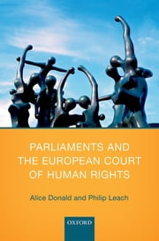 Parliaments and the European Court of Human Rights ebook by Alice Donald,Philip Leach