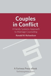 Couples in Conflict - A Family Systems Approach To Marriage Counseling ebook by Ronald W. Richardson