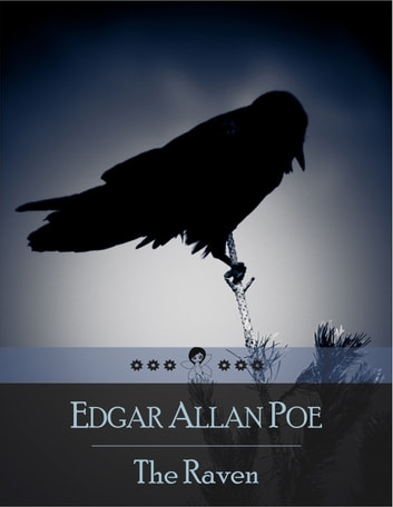 The Raven - Narrative Poem - Illustrated ebook by Edgar Allan Poe