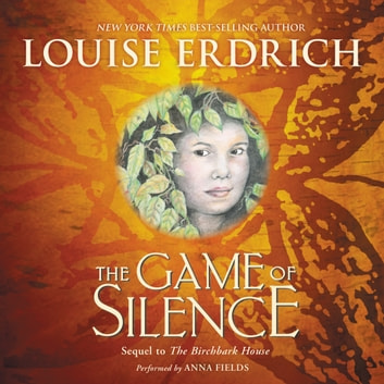 The Game of Silence audiobook by Louise Erdrich